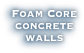 Foam Core concrete walls